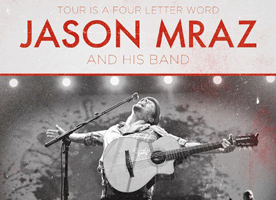 "Jason Mraz - ""Tour Is A Four Letter Word"""