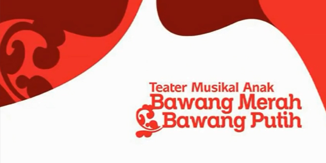 Teater Musikal Bawang Merah Bawang Putih
