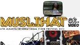 MUSLIHAT OK VIDEO 6th Jakarta International Video Festival