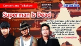 Superman Is Dead Concert and Talkshow