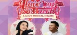Drama Musikal Cinta – I Love You So March
