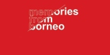 Pameran Foto - Memories From Borneo