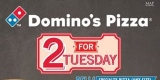 Promo 2 For Tuesday Domino's Pizza