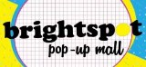 Brightspot Market – Pop Up Mall