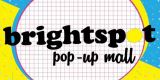 Brightspot Market - Pop Up Mall