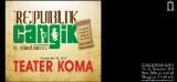 """""""Republik Cangik"""" Persembahan Teater Koma"""