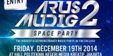 """Arus Mudig 2 """"Space Party"""""""