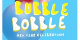 "New Year Celebration ""Bubble Bobble"""