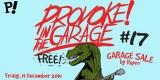 Provoke! In the Garage #17