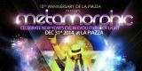 Metamorphic, Celebrate New Year`s Eve in Evolution of Light