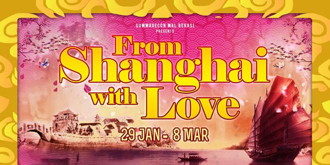 From Shanghai with Love at Summarecon Mal Bekasi