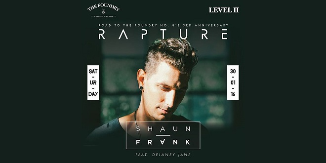 "Road To The Foundry's 3rd Anniversary ""Rapture by Shaun Frank feat. Delaney Jane"""