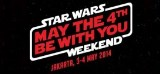 STAR WARS Weekend – May The 4th Be With You