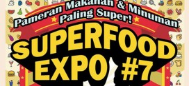 SUPERFOOD EXPO#7, Pameran Makanan dan Minuman Paling Super!