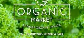 Berbagai Produk Organik Hadir di Organic Market Central Park